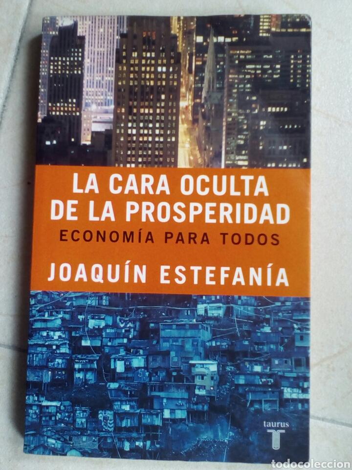 LA CARA OCULTA DE LA PROSPERIDAD, ECONOMÍA PARA TODOS. JOAQUÍN ESTEFANÍA. (Libros de Segunda Mano - Ciencias, Manuales y Oficios - Derecho, Economía y Comercio)