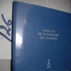 Libros de segunda mano: ESTATUTO DE AUTONOMIA DE CANARIAS. Lote 176455388