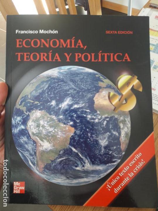 ECONOMIA, TEORIA Y POLITICA, FRANCICO MOCHON, ED. MCGRAWHILL. SEXTA EDICION, 2009 (Libros de Segunda Mano - Ciencias, Manuales y Oficios - Derecho, Economía y Comercio)