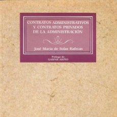Livros em segunda mão: CONTRATOS ADMINISTRATIVOS Y CONTRATOS PRIVADOS DE LA ADMINISTRACIÓN. JOSE MARÍA DE SOLAS RAFECAS.. Lote 142082754