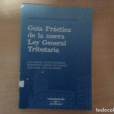 Libros de segunda mano: GUÍA PRÁCTICA DE LA NUEVA LEY GENERAL TRIBUTARIA - LUIS MANUEL ALONSO GONZÁLEZ, MONSERRAT CASANELLAS. Lote 142176710