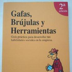 Libros de segunda mano: GAFAS BRUJULAS Y HERRAMIENTAS, CESAR GARCIA, CARLOS HERNANDEZ, HOMO PROSOCIUS 2007, LIBRO. Lote 142594918