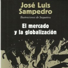 Libros de segunda mano: EL MERCADO Y LA GLOBALIZACIÓN. Lote 142623790