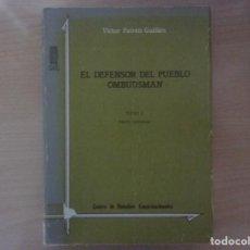 Libros de segunda mano: - EL DEFENSOR DEL PUEBLO -OMBUDSMAN. TOMO I: PARTE GENERAL - VÍCTOR FAIREN GUILLEN.. Lote 142697738