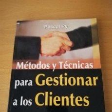 Libros de segunda mano: METODOS Y TECNICAS PARA GESTIONAR A LOS CLIENTES (PASCAL PY) GESTION 2000.COM. Lote 142781798