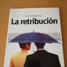 Libros de segunda mano: LA RETRIBUCION (DANIEL PATRICIO JIMENEZ) ESIC. Lote 142781950