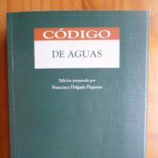 Libros de segunda mano: CODIGO DE AGUAS FRANCISCO DELGADO PIQUERAS ARANZADI 2003. Lote 142981970