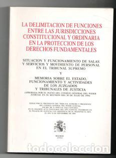 LA DELIMITACION DE FUNCIONES ENTRE LAS JURISDICCIONES CONSTITUCIONAL Y ORDINARIA EN LA PROTECCIÓN DE (Libros de Segunda Mano - Ciencias, Manuales y Oficios - Derecho, Economía y Comercio)