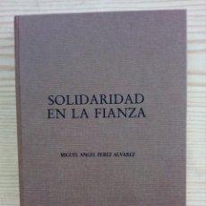 Libros de segunda mano: SOLIDARIDAD EN LA FIANZA - ARANZADI 1985. Lote 143219674