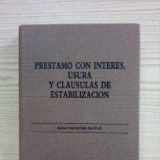 Libros de segunda mano: PRESTAMO CON INTERES, USURA Y CLAUSULAS DE ESTABILIZACION - ARANZADI - 1986. Lote 143219862