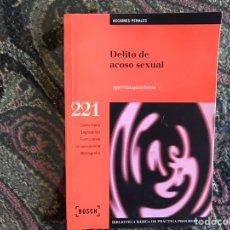 Libros de segunda mano: DELITO DE ACOSO SEXUAL. ÁNGEL VELÁZQUEZ . COMO NUEVO. Lote 158936908