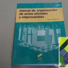 Libros de segunda mano: PULIDO POLO, MARTA: MANUAL DE ORGANIZACIÓN DE ACTOS OFICIALES Y EMPRESARIALES. Lote 143590370