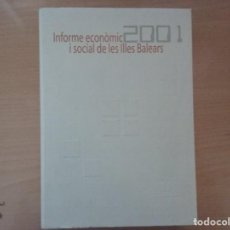 Libros de segunda mano: INFORME ECONÒMIC I SOCIAL DE LES ILLES BALEARS. 2001. Lote 144390510