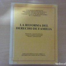 Libros de segunda mano: LA REFORMA DEL DERECHO DE FAMILIA. MATRIMONIO, SEPARACIÓN, DIVORCIO,RÉGIMEN ECONÓMICO MATRIMONIAL.... Lote 144482078