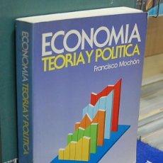 Libros de segunda mano: ECONOMÍA, TEORIA Y POLÍTICA. FRANCISCO MOCHÓN. Lote 144532298