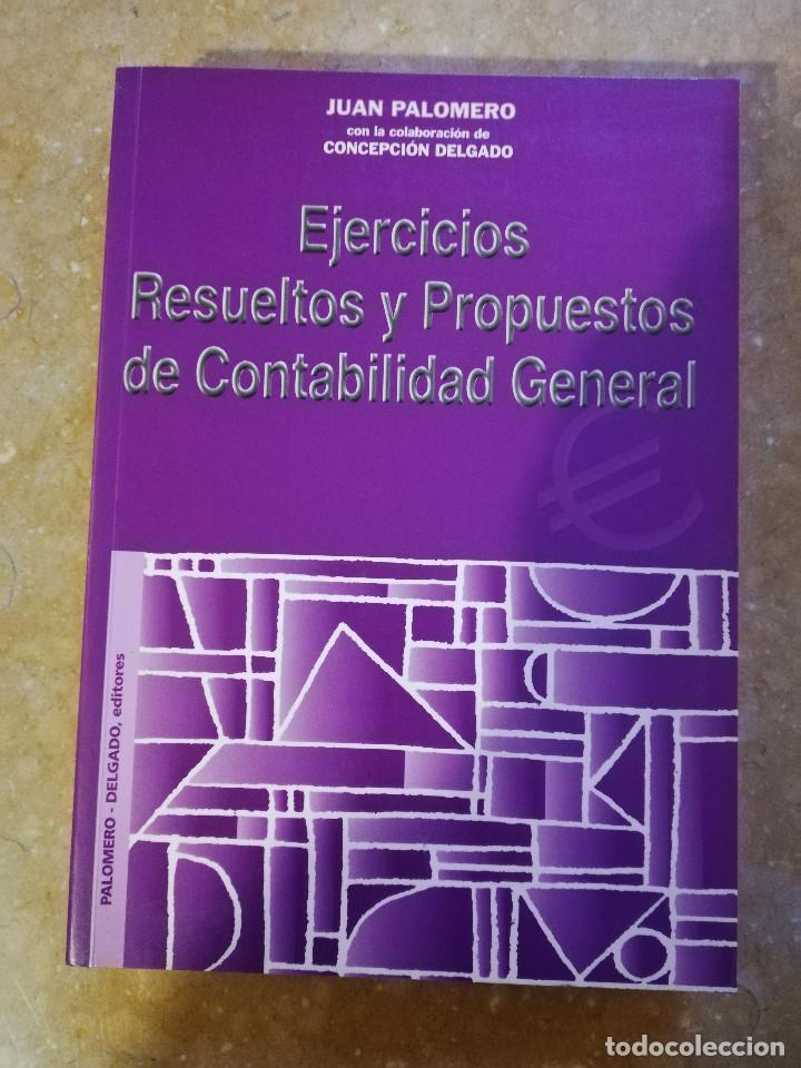 EJERCICIOS RESUELTOS Y PROPUESTOS DE CONTABILIDAD GENERAL (JUAN PALOMERO) (Libros de Segunda Mano - Ciencias, Manuales y Oficios - Derecho, Economía y Comercio)