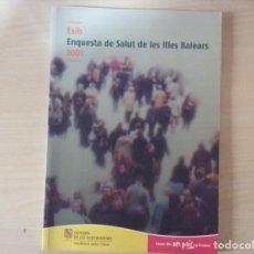 Libros de segunda mano: ESIB. ENQUESTA DE LA SALUT DE LES ILLES BALEARS 2001. Lote 144752962