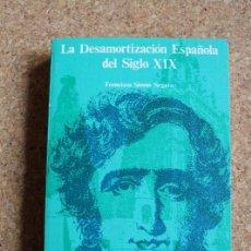 Libros de segunda mano: LA DESAMORTIZACIÓN ESPAÑOLA EN EL SIGLO XIX. SIMÓN SEGURA (FRANCISCO) MINISTERIO DE HACIENDA, 1973. Lote 194686308