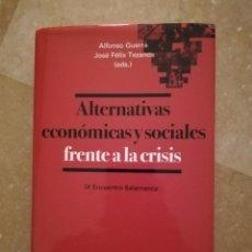 Libros de segunda mano: ALTERNATIVAS ECONOMICAS Y SOCIALES FRENTE A LA CRISIS (IX ENCUENTRO SALAMANCA) EDITORIAL SISTEMA. Lote 144839926