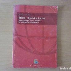 Libros de segunda mano: ÁFRICA - AMÉRICA LATINA (ERNESTO A. BALETTO). Lote 145250062