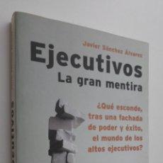 Libros de segunda mano: EJECUTIVOS - SÁNCHEZ ÁLVAREZ, JAVIER. Lote 145463700