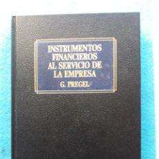 Libros de segunda mano: INSTRUMENTOS FINANCIEROS AL SERVICIO DE LA EMPRESA. G. PREGEL.. Lote 145590342