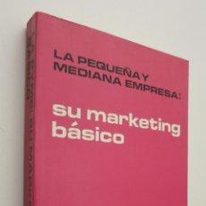 Libros de segunda mano: LA PYME: SU MARKETING BÁSICO - FRANCOIS, A. R.. Lote 145672697