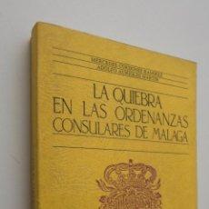 Libros de segunda mano: LAS QUIEBRAS EN LAS ORDENANZAS DEL CONSULADO DE MÁLAGA - AURIOLES CORDONES, ADOLFO. Lote 145721654