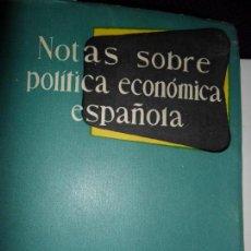 Libros de segunda mano: NOTAS SOBRE POLÍTICA ECONÓMICA ESPAÑOLA, MADRID, 1954. Lote 145905222