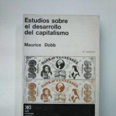 Libros de segunda mano: ESTUDIOS SOBRE EL DESARROLLO DEL CAPITALISMO. MAURICE DOBB. SIGLO XXI EDITORES. TDK357. Lote 146004102