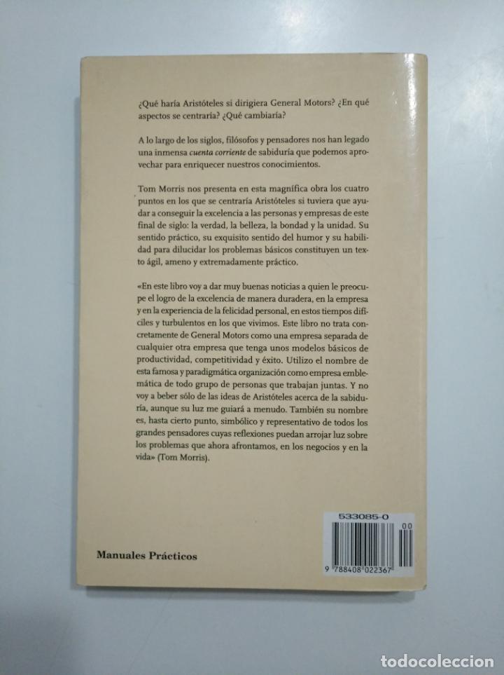 Libros de segunda mano: SI ARISTOTELES DIRIGIERA GENERAL MOTORS. TOM MORRIS. TDK357 - Foto 2 - 146016334