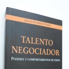 Libros de segunda mano: TALENTO NEGOCIADOR - GUTIÉRREZ GÓMEZ, JULIÁN. Lote 146055292