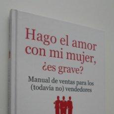 Libros de segunda mano: HAGO EL AMOR CON MI MUJER ¿ES GRAVE? - ESCRIBANO GÓMEZ, ÁNGEL. Lote 146055498