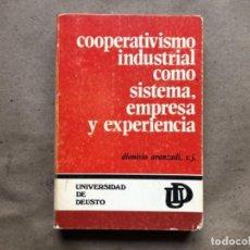 Libros de segunda mano: COOPERATIVISMO INDUSTRIAL COMO SISTEMA, EMPRESA Y EXPERIENCIA. DIONISIO ARANZADI. . Lote 146069630