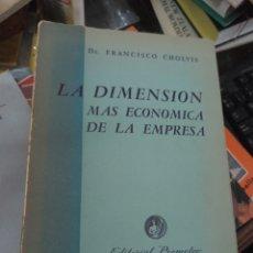 Libros de segunda mano: DIMENSIÓN MAS ECONÓMICA DE LA EMPRESA. PROMETEO. BUENOS AIRES, 1952. Lote 146139322