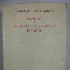 Libros de segunda mano: MANUAL DE HISTORIA DEL DERECHO ESPAÑOL (FRANCISCO TOMÁS Y VALIENTE). Lote 146174162