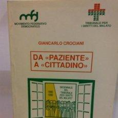 Libros de segunda mano: BJS.GIANCARLO CROACIANI.DA PAZIENTE A CITTADINO.EDT, MOVIMIENTO FEDERATIVO DEMO... Lote 146197930