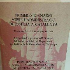 Libros de segunda mano: BJS.PRIMERES JORNADES SOBRE L ADMINISTRACIO DE JUSTICIA A CATALUNYA... Lote 146252078