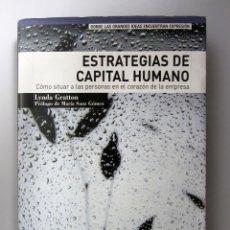 Libros de segunda mano: ESTRATEGIAS DE CAPITAL HUMANO. LYNDA GRATTON. PEARSON EDUCACIÓN 2001. TAPA DURA. ILUSTRADO. 282 PÁG.. Lote 146257470