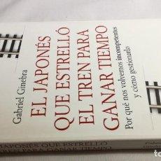 Libros de segunda mano: EL JAPONES QUE ESTRELLÓ EL TREN PARA GANAR TIEMPO. GABRIEL GINEBRA. CONECTA. Lote 146605774