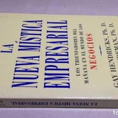 Libros de segunda mano: LA NUEVA MÍSTICA EMPRESARIAL - GAY HENDRICKS; KATE LUDEMAN. Lote 146606486