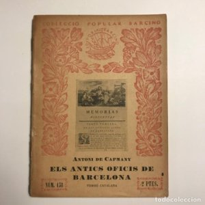 ANTONI DE CAPMANY. Els antics oficis de Barcelona. Barcelona, 1937.