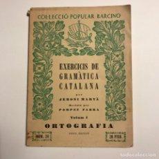 Libros de segunda mano: EXERCICIS DE GRAMATICA CATALANA. ORTOGRAFIA. Lote 146829918
