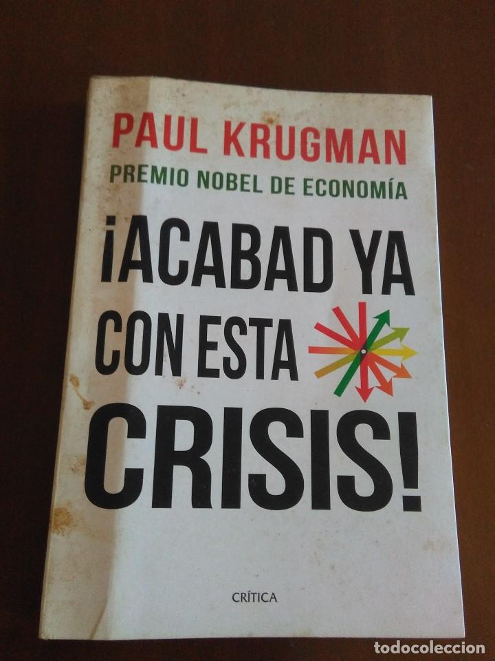 ¡ACABAD YA CON ESTA CRISIS! PAUL KRUGMAN (Libros de Segunda Mano - Ciencias, Manuales y Oficios - Derecho, Economía y Comercio)