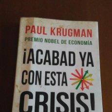 Libros de segunda mano: ¡ACABAD YA CON ESTA CRISIS! PAUL KRUGMAN. Lote 222456525