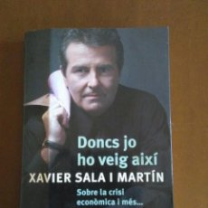 Libros de segunda mano: DONCS JO HO VEIG AIXÍ - XAVIER SALA I MARTÍN // EN CATALAN. Lote 146854994