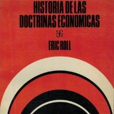 Libros de segunda mano: ERIC ROLL, HISTORIA DE LAS DOCTRINAS ECONÓMICAS. Lote 136516082