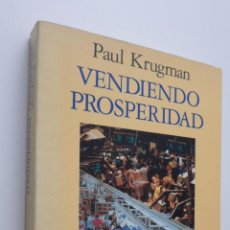 Libros de segunda mano: VENDIENDO PROSPERIDAD - KRUGMAN, PAUL R.. Lote 147027236