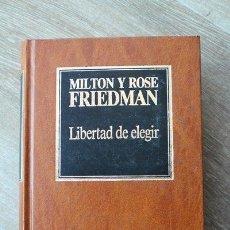 Libros de segunda mano: LIBERTAD DE ELEGIR. MILTON Y ROSE FRIEDMAN. BIBLIOTECA DE ECONOMÍA.. Lote 147248258