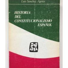 Libros de segunda mano: HISTORIA DEL CONSTITUCIONALISMO ESPAÑOL. Lote 147284236
